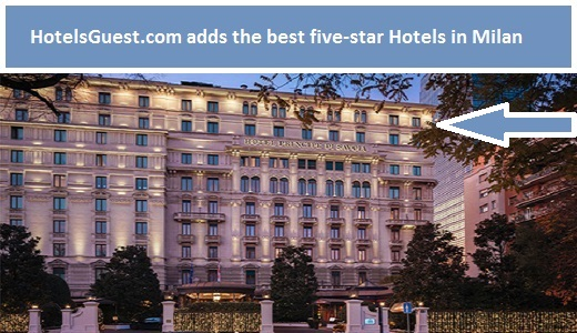 HotelsGuest.com adds the best five-star Hotels in Milan